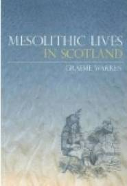 Mesolithic Lives in Scotland by Graeme Warren image