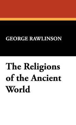 The Religions of the Ancient World by George Rawlinson image