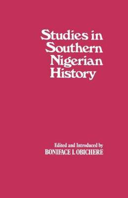 Studies in Southern Nigerian History by Boniface I. Obichere image