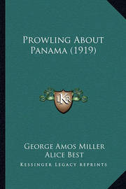 Prowling about Panama (1919) by George Amos Miller