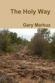 The Holy Way by GARY MARKUZ