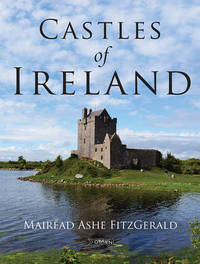 Castles of Ireland by Mairead Ashe Fitzgerald