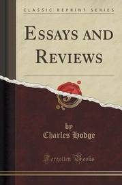 Essays and Reviews (Classic Reprint) by Charles Hodge
