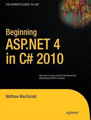 Beginning ASP.NET 4 in C# 2010 by Matthew MacDonald image