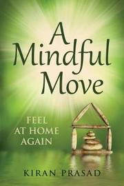 A Mindful Move by Kiran Prasad image
