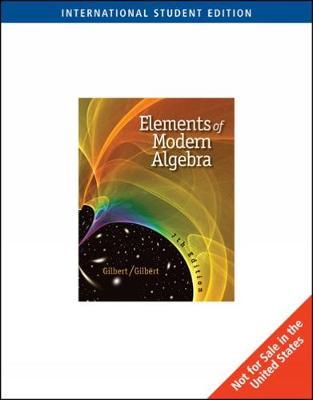 Elements of Modern Algebra, International Edition by Linda Gilbert