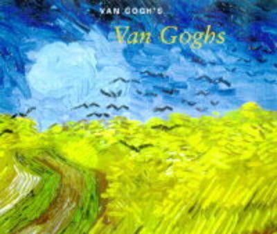 Van Gogh's Van Goghs by Richard Kendall