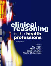 Clinical Reasoning in the Health Professions by Joy Higgs image
