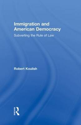 Immigration and American Democracy by Robert Koulish