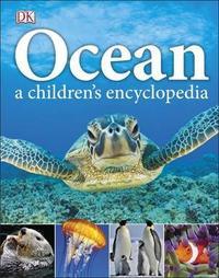 Ocean A Children's Encyclopedia by DK