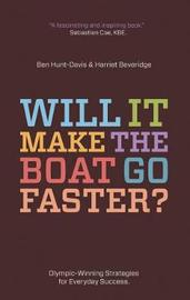 Will It Make The Boat Go Faster? by Harriet Beveridge