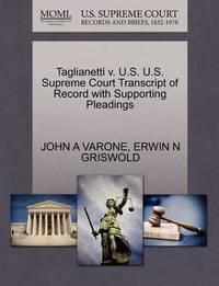 Taglianetti V. U.S. U.S. Supreme Court Transcript of Record with Supporting Pleadings by John A Varone