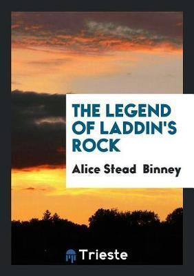 The Legend of Laddin's Rock by Alice Stead Binney image