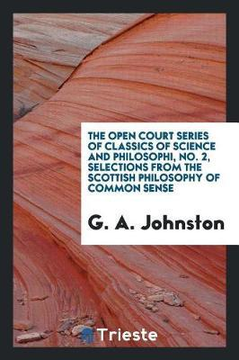 The Open Court Series of Classics of Science and Philosophi, No. 2, Selections from the Scottish Philosophy of Common Sense by G.A. Johnston image