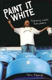 Paint it White by Gary Edwards