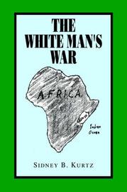 The White Man' S War by Sidney B. Kurtz image