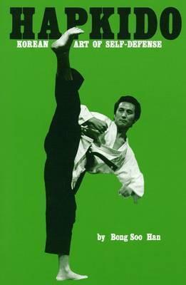 Hapkido: Korean Art of Self-Defense by Bong Soo Han