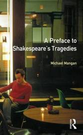 A Preface to Shakespeare's Tragedies by Michael Mangan image