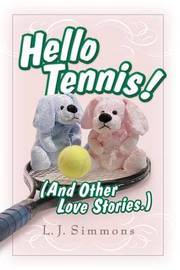Hello, Tennis! (and Other Love Stories) by L. J. Simmons image