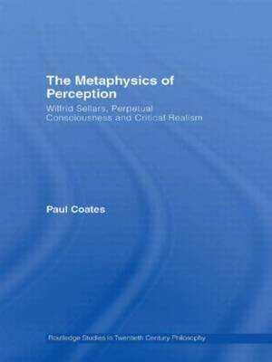 The Metaphysics of Perception by Paul Coates