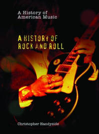 A History of Rock and Roll by Christopher Handyside image