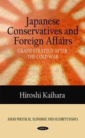 Japanese Conservatives & Foreign Affairs by Hiroshi Kaihara image