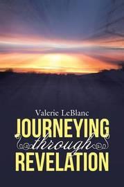 Journeying Through Revelation by Valerie LeBlanc
