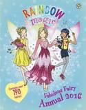 Rainbow Magic Fabulous Fairy Annual 2016 by Daisy Meadows
