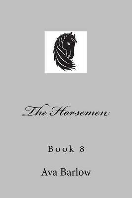 The Horsemen: Book 8 by Ava Barlow image
