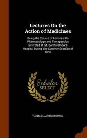 Lectures on the Action of Medicines by Thomas Lauder Brunton image