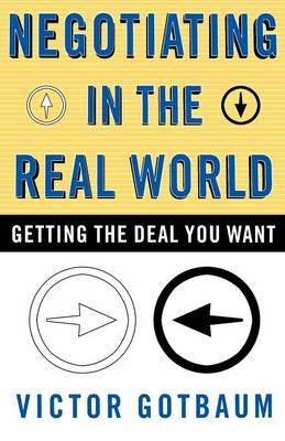 Negotiating in the Real World by Gotbaum image