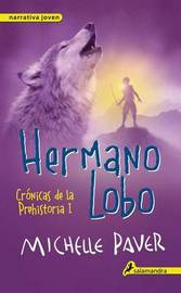 Hermano Lobo. Cronicas de La Prehistoria I by Michelle Paver