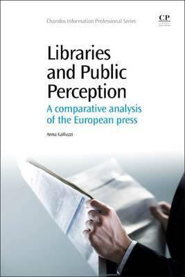 Libraries and Public Perception by Anna Galluzzi
