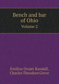 Bench and Bar of Ohio Volume 2 by George Irving Reed