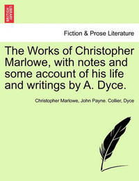 The Works of Christopher Marlowe, with Notes and Some Account of His Life and Writings by A. Dyce. by John Payne Collier image