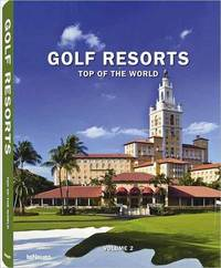 Golf Resorts Top of the World: Volume 2 by Teneues