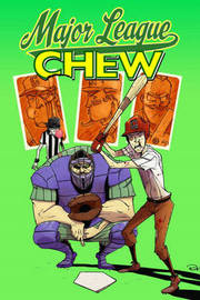 Chew Volume 5: Major League Chew by John Layman