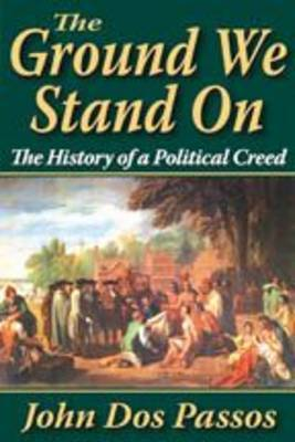 The Ground We Stand on by John Dos Passos