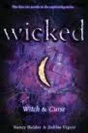 Wicked 1: Witch and Curse (books 1 & 2) by Nancy Holder