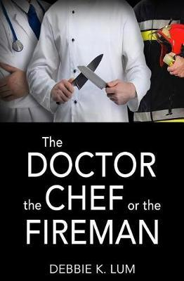 The Doctor, the Chef or the Fireman by Debbie K Lum image