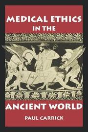 Medical Ethics in the Ancient World by Paul J. Carrick