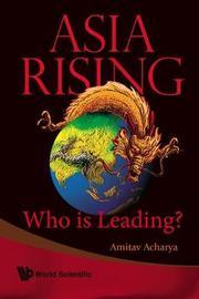 Asia Rising: Who Is Leading? by Amitav Acharya image