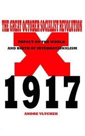 The Great October Socialist Revolution by Andre Vltchek
