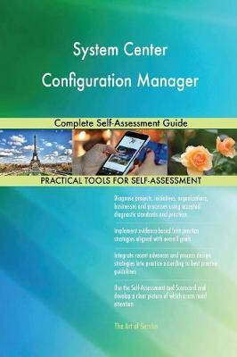 System Center Configuration Manager Complete Self-Assessment Guide by Gerardus Blokdyk image