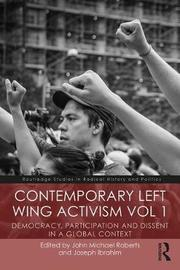 Contemporary Left Wing Activism Vol 1 by Joseph Ibrahim