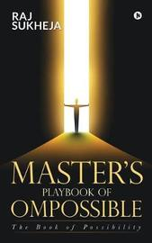 Master's PlayBook of Ompossible by Raj Sukheja