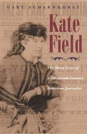 Kate Field by Gary Scharnhorst