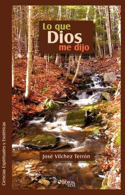 Lo Que Dios Me Dijo by Jose Vilchez Terron image