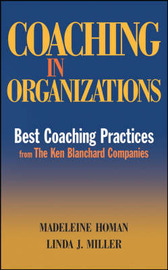 Coaching in Organizations: Best Coaching Practices from the Ken Blanchard Companies by Madeleine Homan image
