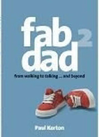 Fab dad 2: From walking to talking ( ... and beyond) by Paul Kerton image